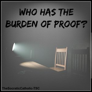 Who Has The Burden of Proof