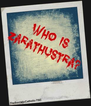 Who Is Zarathustra