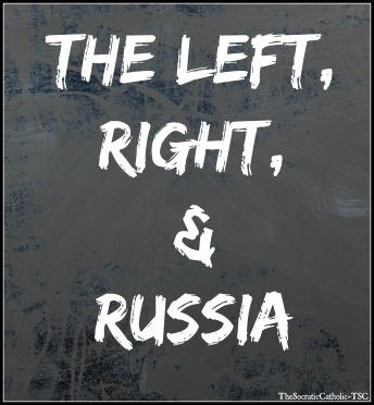 The Left, Right, & Russia