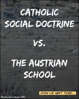 Catholic Social Doctrine vs The Austrian School