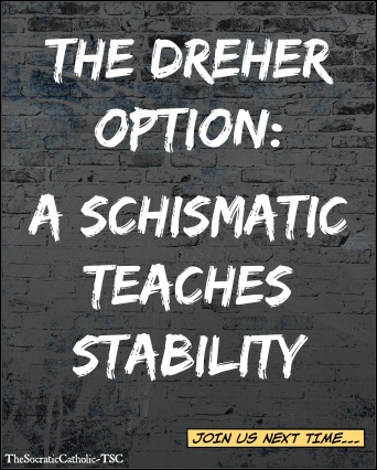 The Dreher Option - A Schistmatic Teaches Stability