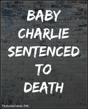 Baby Charlie Sentenced to Death