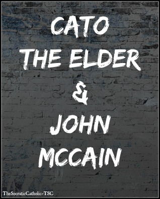 Cato the Elder & John McCain