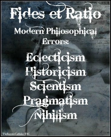 Fides et Ratio on Modern Philosophical Errors