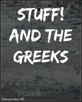 Stuff! And the Greeks
