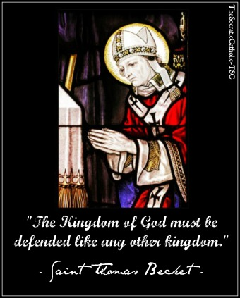 Saint Thomas Becket - The Kingdom of God Must be Defended