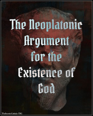 The Neoplatonic Argument for the Existence of God