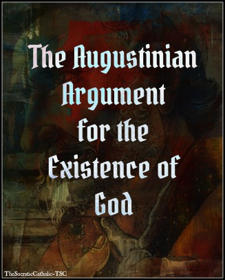 The Augustinian Argument for the Existence of God