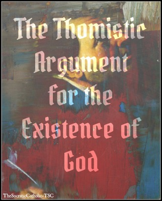The Thomistic Argument for the Existence of God