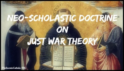 Neo-Scholastic Doctrine on Just War Theory